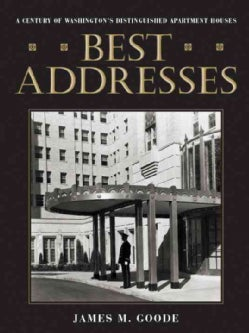 Best Addresses: A Century of Washington's Distinguished Apartment Houses (Hardcover)