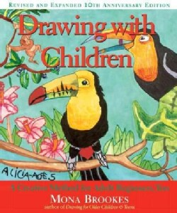 Drawing With Children: A Creative Method for Adult Beginners, Too (Paperback)
