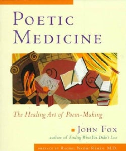 Poetic Medicine: The Healing Art of Poem-Making (Paperback)