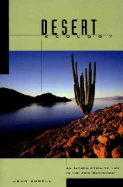 Desert Ecology: An Introduction to Life in the Arid Southwest (Paperback)