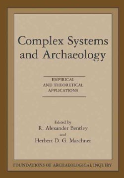 Complex Systems and Archaeology: Empirical and Theoretical Applications (Paperback)