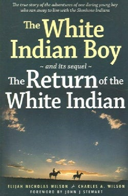 The White Indian Boy And Its Sequel, the Return of the White Indian: And Its Sequel the Return of the White India... (Paperback)