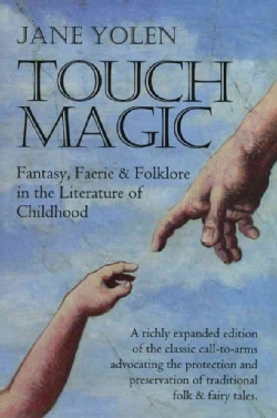 Touch Magic: Fantasy, Faerie, & Folklore in the Literature of Childhood (Paperback)