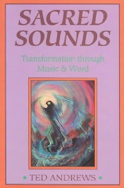 Sacred Sounds: Magic and Healing Through Words and Music (Paperback)