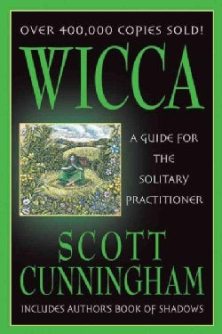 Wicca: A Guide for the Solitary Practitioner (Paperback)