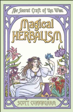 Magical Herbalism: The Secret of the Wise (Paperback)
