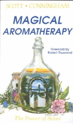 Magical Aromatherapy: The Power of Scent (Paperback)