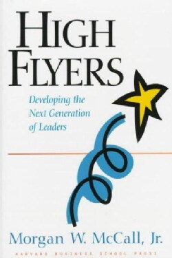 High Flyers: Developing the Next Generation of Leaders (Hardcover)