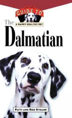 The Dalmatian: An Owner's Guide to a Happy Healthy Pet (Hardcover)