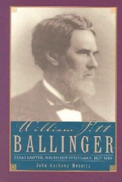William Pitt Ballinger: Texas Lawyer, Southern Statesman, 1825-1888 (Paperback)
