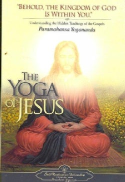 The Yoga of Jesus: Understanding the Hidden Teachings of the Gospels (Paperback)