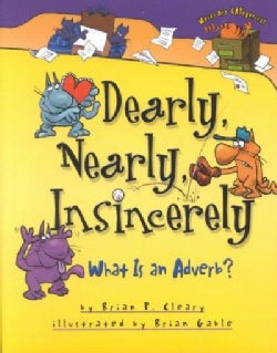 Dearly, Nearly, Insincerely: What Is an Adverb? (Hardcover)