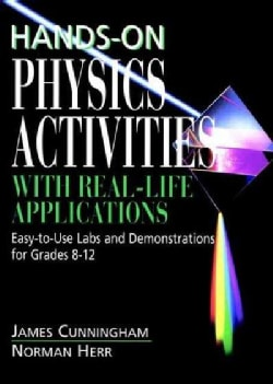 Hands-on Physics Activities With Real-life Applications: Easy-To-Use Labs and Demonstrations for Grades 8-12 (Paperback)
