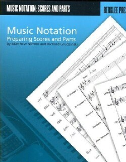 Music Notation: Preparing Scores and Parts (Paperback)