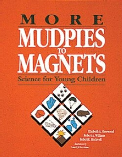 More Mudpies to Magnets: Science for Young Children (Paperback)