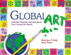 Global Art: Activities, Projects and Inventions from Around the World (Paperback)