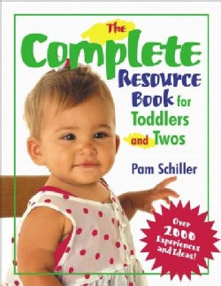 The Complete Resource Book for Toddlers and Twos: Over 2000 Experiences and Ideas (Paperback)