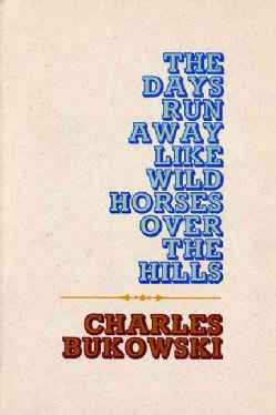 The Days Run Away Like Wild Horses over the Hills (Paperback)