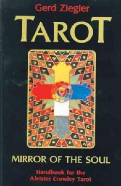 Tarot: Mirror of the Soul : Handbook for the Aleister Crowley Tarot (Paperback)