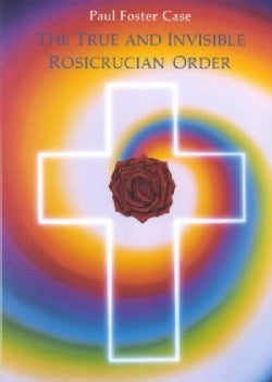 True and Invisible Rosicrucian Order (Paperback)