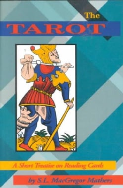 The Tarot: A Short Treatise on Reading Cards (Paperback)