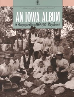 An Iowa Album: A Photographic History, 1860-1920 (Paperback)