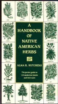 A Handbook of Native American Herbs (Paperback)