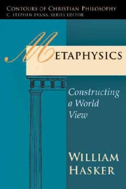 Metaphysics: Constructing a World View (Paperback)