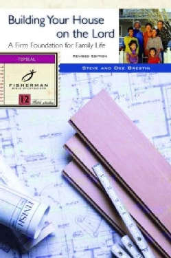 Building Your House on the Lord: A Firm Foundation For Family Life (Paperback)