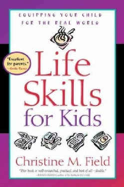 Life Skills for Kids: Equipping Your Child for the Real World (Paperback)