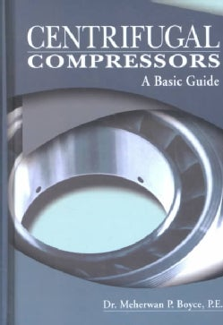 Centrifugal Compressors: A Basic Guide (Hardcover)