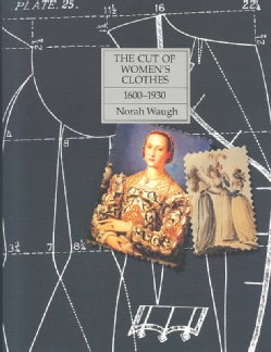 The Cut of Women's Clothes, 1600-1930 (Hardcover)