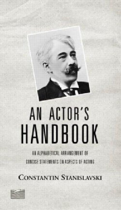 An Actor's Handbook: An Alphabetical Arrangement of Concise Statements on Aspects of Acting (Paperback)