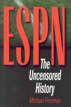Espn: The Uncensored History (Hardcover)