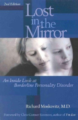 Lost in the Mirror: An Inside Look at Borderline Personality Disorder (Paperback)