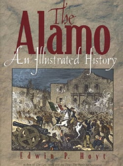 The Alamo: An Illustrated History (Paperback)