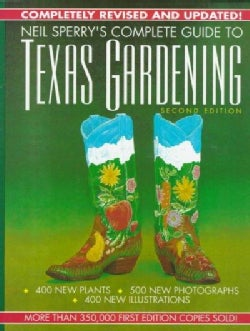 Neil Sperry's Complete Guide to Texas Gardening (Hardcover)