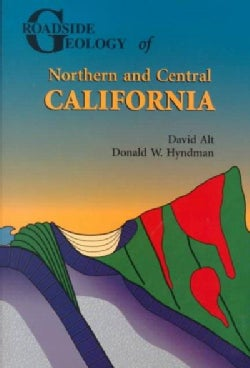 Roadside Geology of Northern and Central California (Paperback)