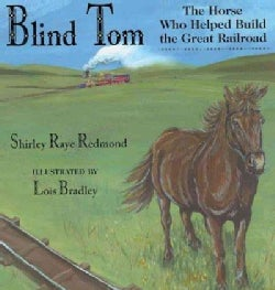 Blind Tom: The Horse Who Helped Build the Great Railroad (Paperback)