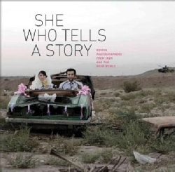 She Who Tells a Story: Women Photographers from Iran and the Arab World (Hardcover)