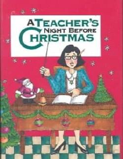 A Teacher's Night Before Christmas (Hardcover)