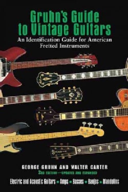 Gruhn's Guide to Vintage Guitars: An Identification Guide for American Fretted Instruments (Hardcover)