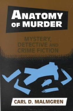 Anatomy of Murder: Mystery, Detective, and Crime Fiction (Paperback)