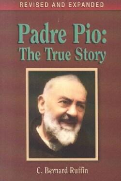Padre Pio: The True Story (Paperback)