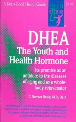 Dhea: The Youth and Health Hormone : Its Promise As an Antidote to the Diseases of Aging and As a Whole-Body Reju... (Paperback)
