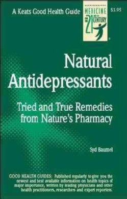 Natural Antidepressants: Tried and True Remedies from Nature's Pharmacy (Paperback)