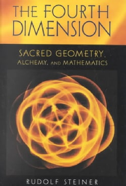 The Fourth Dimension: Sacred Geometry, Alchemy, and Mathematics (Paperback)