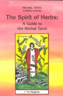 The Spirit of Herbs: A Guide to the Herbal Tarot (Paperback)