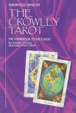 The Crowley Tarot Handbook: The Handbook to the Cards (Paperback)