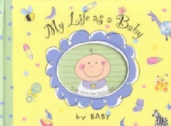 My Life As a Baby: Record Keeper and Photo Album (Hardcover)